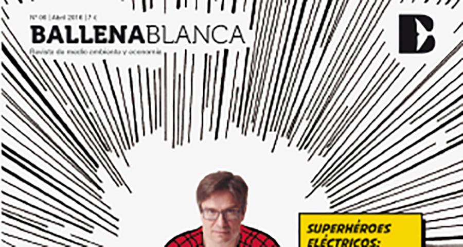 Ballena Blanca, la revista indie sobre medio ambiente y economía